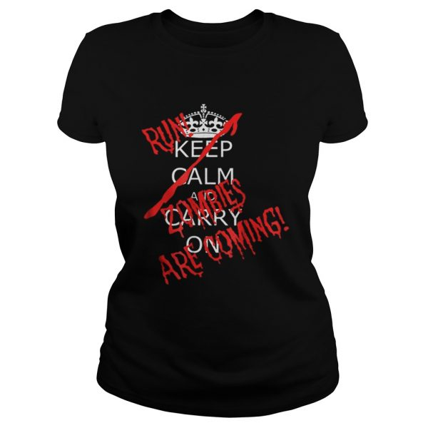 Awesome Halloween Keep Calm Carry On Run Zombies Are Coming Ladies Tee