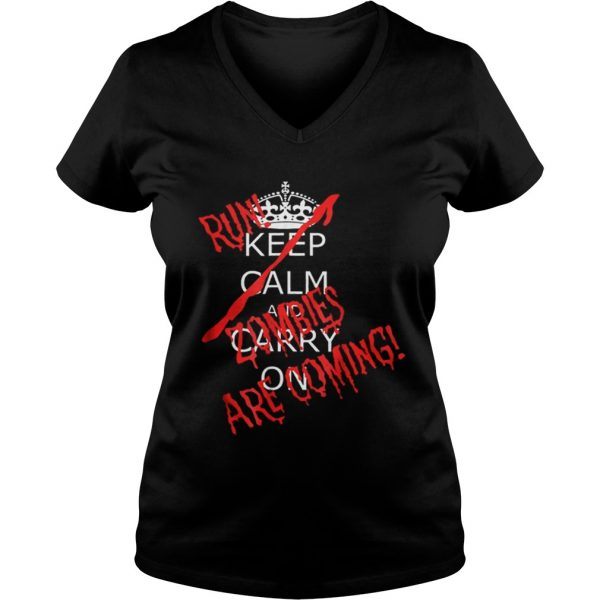 Awesome Halloween Keep Calm Carry On Run Zombies Are Coming Ladies Vneck