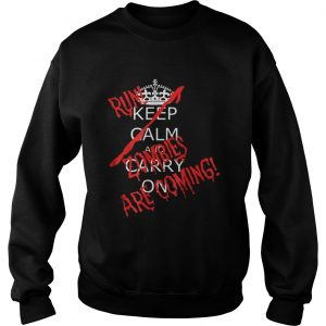Awesome Halloween Keep Calm Carry On Run Zombies Are Coming Sweatshirt