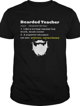Bearded teacher like a normalteacher but much much cooler shirt