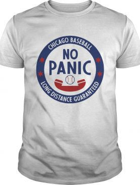 Chicago No Panic Phone long distance guaranteed shirt