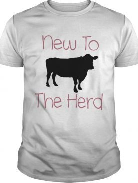 Cow new to the herd shirt