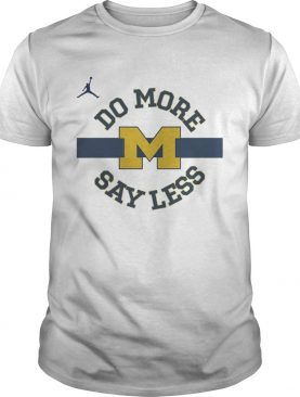 Do More Say Less Michigan Shirt