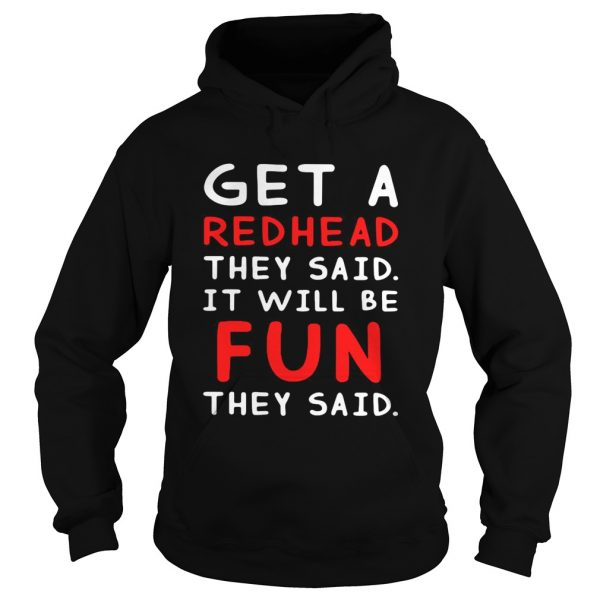 Get a redhead they said itll be fun they said  Hoodie