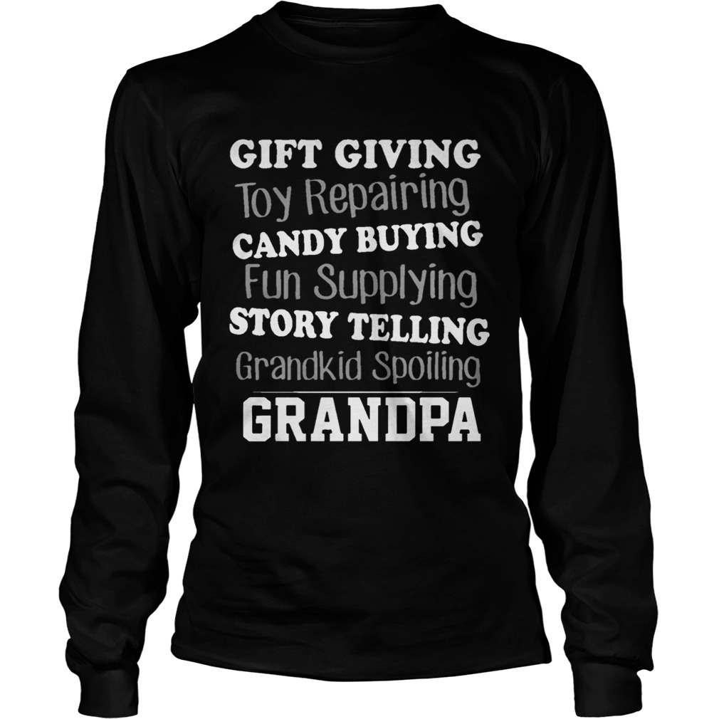 Gift Giving Toy Reparing Candy Buying Grandkid Spoiling Grandpa T LongSleeve