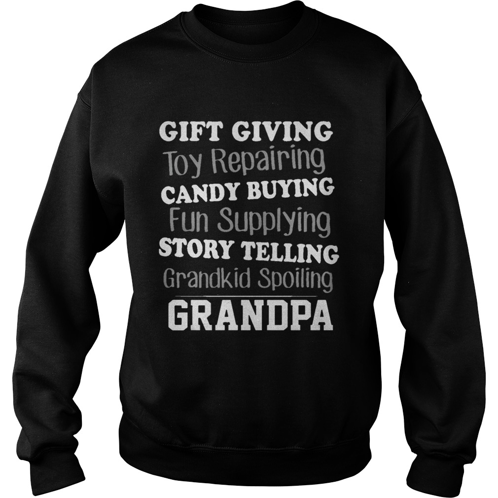 Gift Giving Toy Reparing Candy Buying Grandkid Spoiling Grandpa T Sweatshirt
