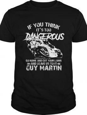 Guy Martin If you think its too dangerous go home and cut your shirt