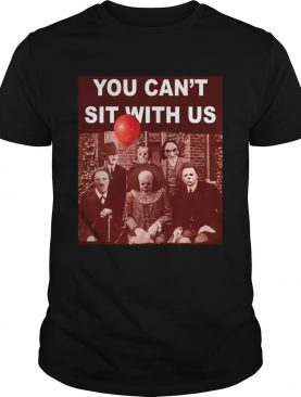 Horror character movie you can't sit with us Psychoanalysis shirt