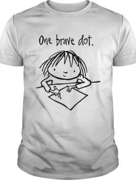 One brave Dot shirt