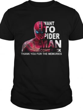Want to Spider-man come back thank you shirt