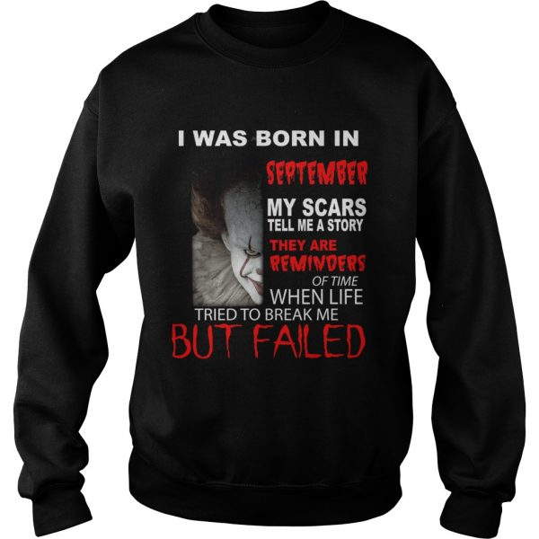 I was born in September my scars tell me a story Pennywise  Sweatshirt