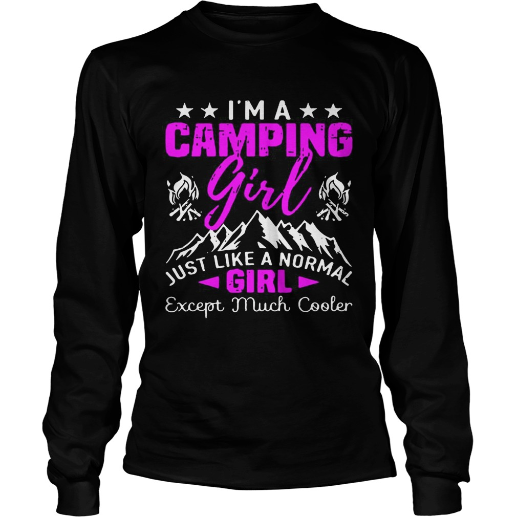 Im a cool camping girl just like a normal girl except much cooler LongSleeve