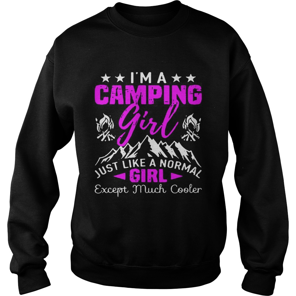 Im a cool camping girl just like a normal girl except much cooler Sweatshirt