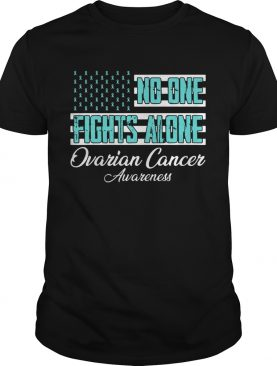 No One Fights Alone Ovarian Cancer Awareness American Flag shirt
