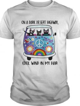 On A Dark Desert Highway Cat Feel Cool Wind In My Hair Cat Peace Bus shirt