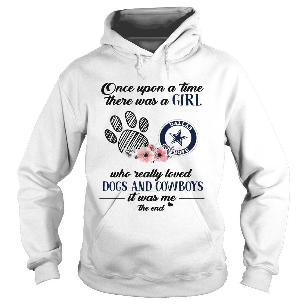 Once upon a time there was a girl who really loved Dogs and Cowboys Hoodie