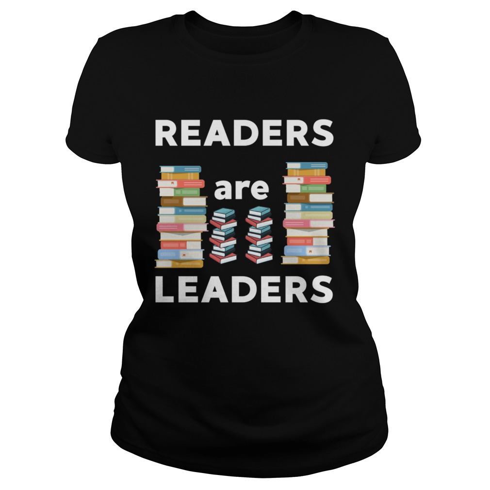 Readers Are Leaders Books Reading Librarian Teacher TShirt Classic Ladies