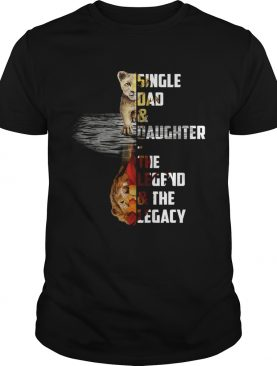 Single dad and daughter the legend and the legacy Simba The Lion King shirt