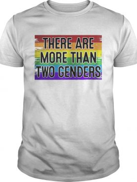 There Are More Than Two Genders Shirt