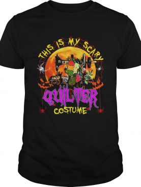 This is my scary quilter costume Halloween shirt
