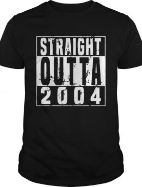 Straight Outta 2004 15th Birthday Gift Shirt