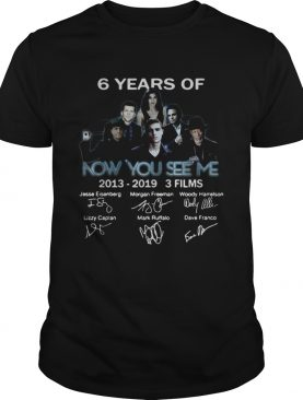 6 years of Now you see me 2013 2019 3 films signature shirt