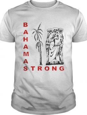 Bahamas Strong Dorian Hurricane Shirt