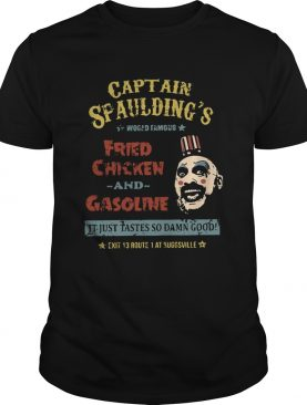 Captain Spauldings world famous fried chicken and gasoline shirt
