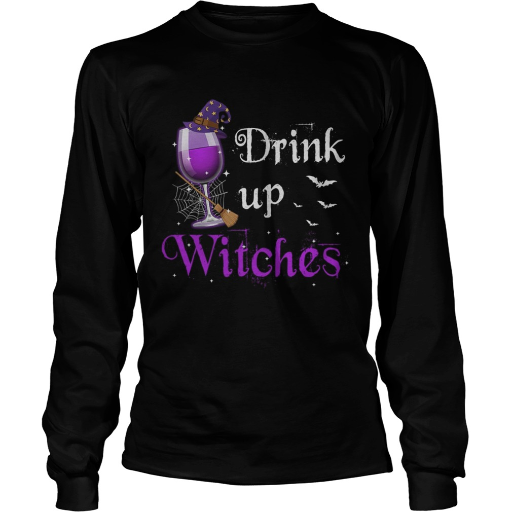 Drink Up Witches Halloween TShirt LongSleeve
