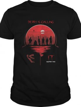 IT chapter two Derry is calling shirt