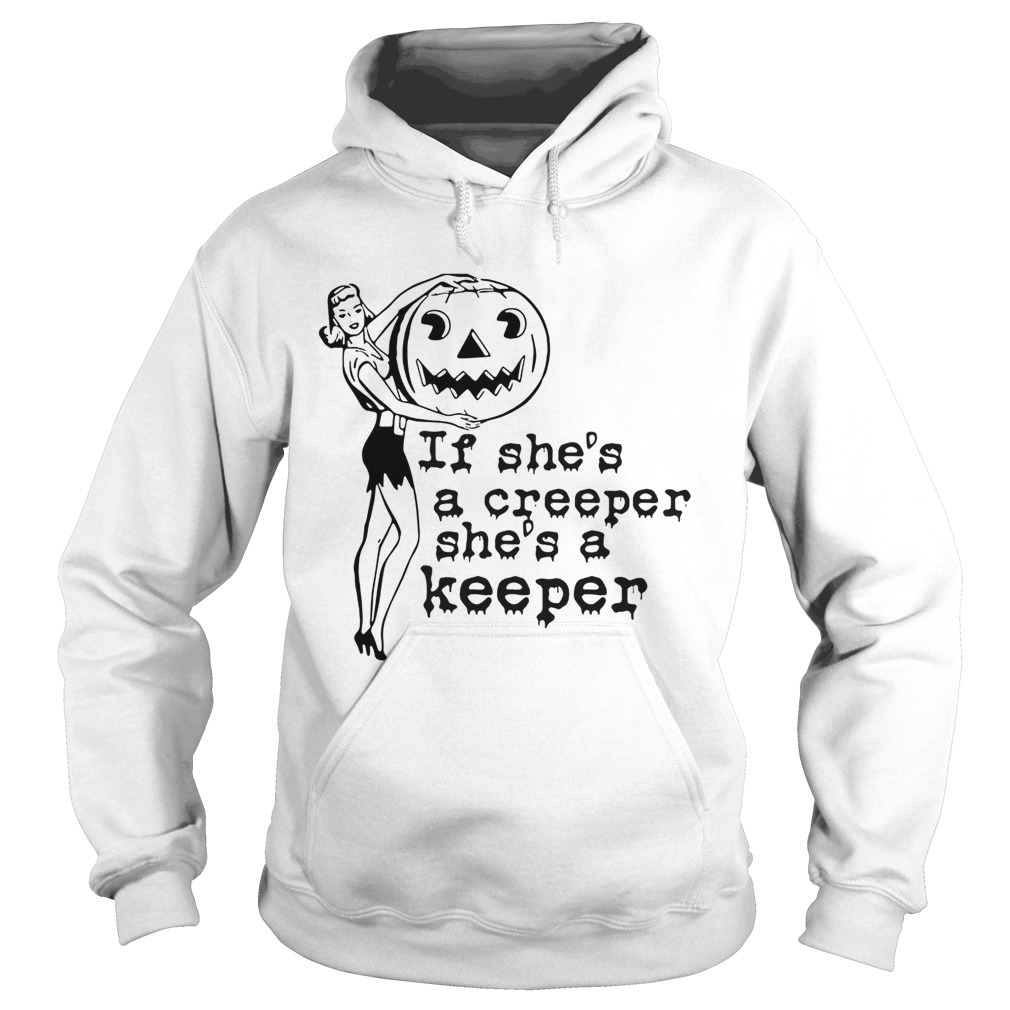 If shes a creeper shes a keeper Hoodie