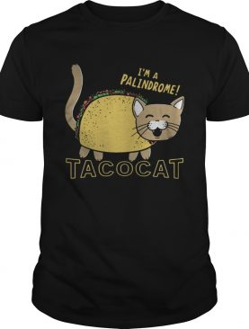 Im A Palindrome Taco Cat Funny shirt
