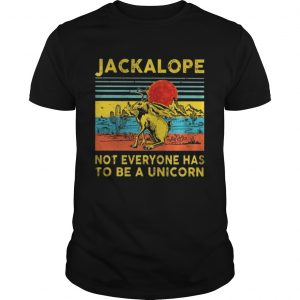 Jackalope not everyone has to be a unicorn vintage  Unisex
