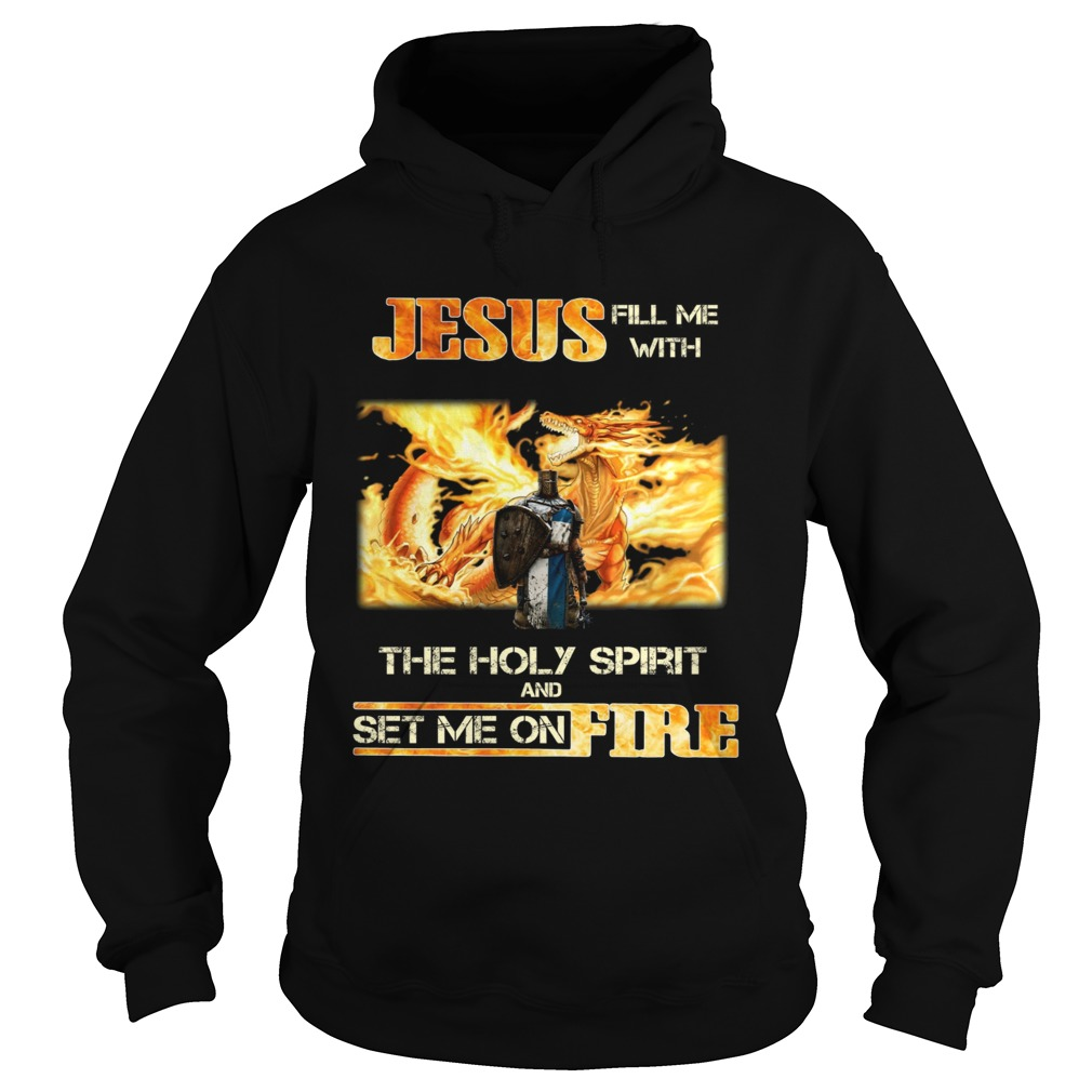 Jesus fill me with the holy spirit and set me on fire Hoodie