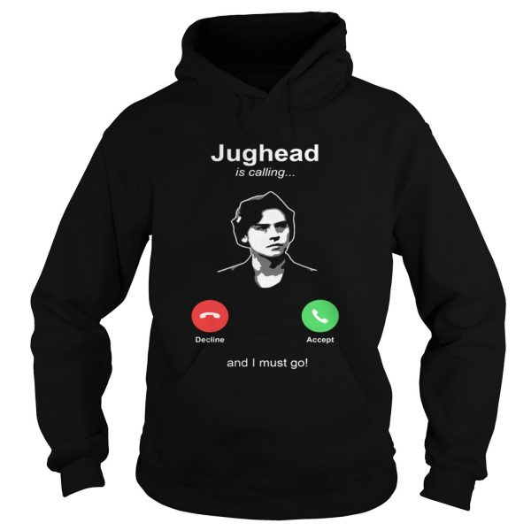 Jughead is calling and I must go  Hoodie