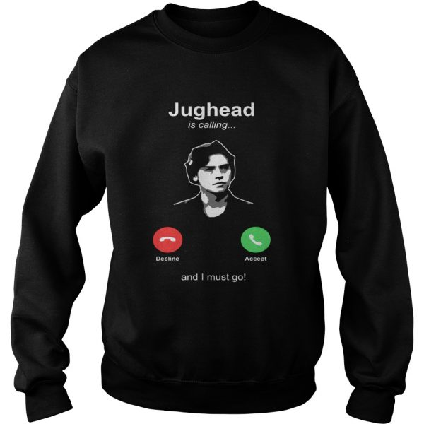 Jughead is calling and I must go  Sweatshirt