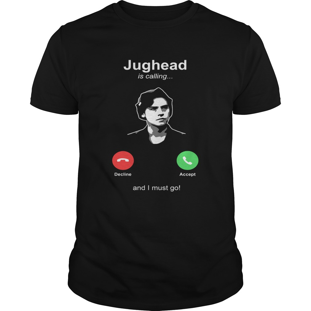 Jughead is calling and I must go Unisex