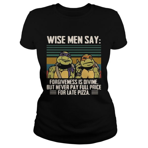 Ninja Turtles wise men say forgiveness is divine vintage  Classic Ladies