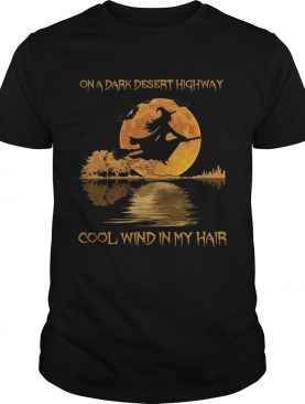 On dark desert highway cool wind in my hair witch in moon night jungle guitar shirt