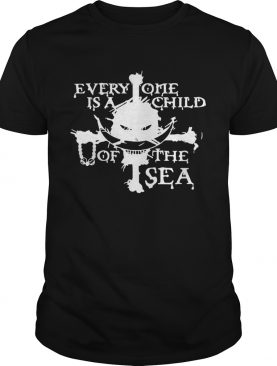 One Pie Everyone is a child of the sea shirt