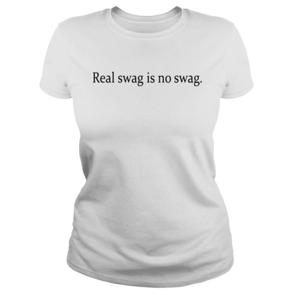 Real Swag Is No Swag Shirts Classic Ladies