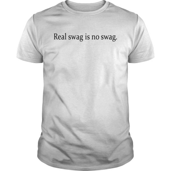 Real Swag Is No Swag Shirts Unisex