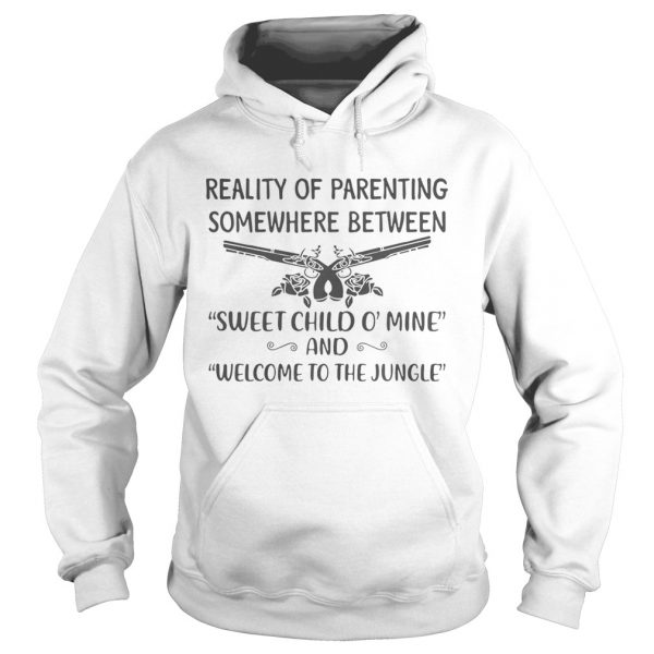 Reality of parenting somewhere between sweet child omine and welcome to the jungle  Hoodie
