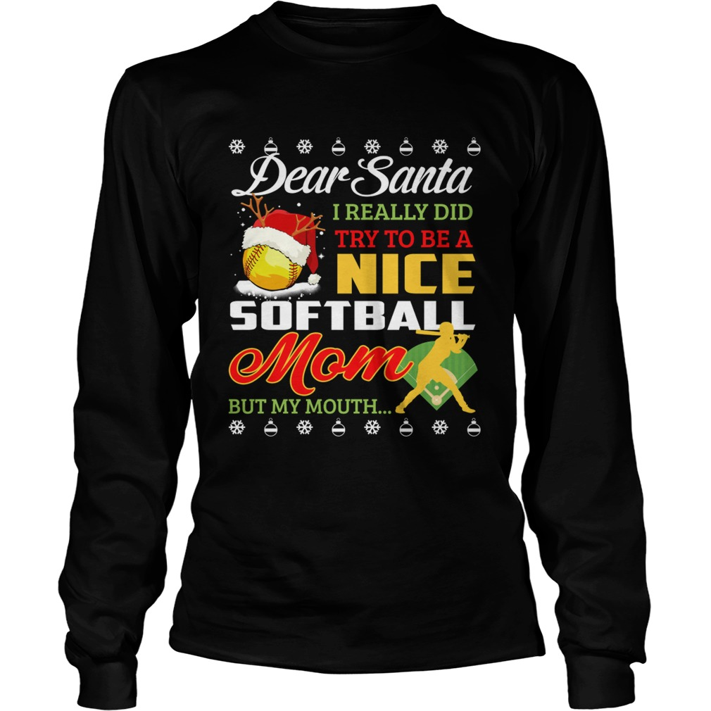 Really Did Try To Be A Nice Softball Mom But My Mouth TShirt LongSleeve