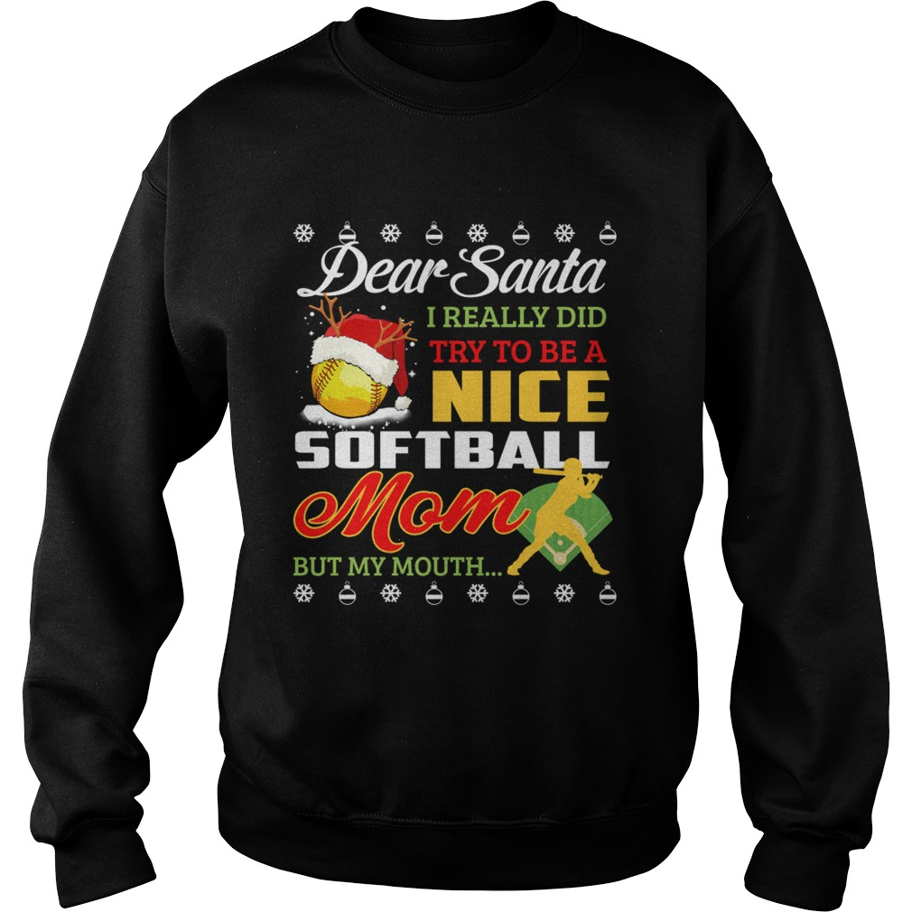Really Did Try To Be A Nice Softball Mom But My Mouth TShirt Sweatshirt