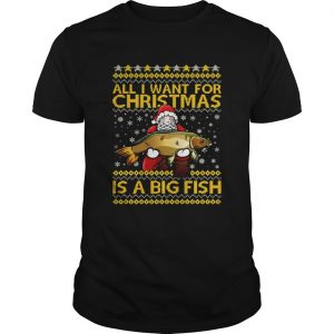 Santa Claus all I want for Christmas is a big fish  Unisex