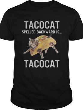 Tacocat Spelled Backward Is Tacocat Shirt