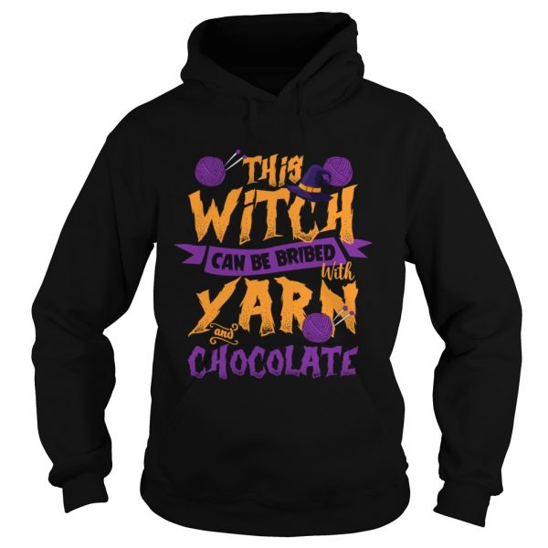 This Witch Can Be Bribed With Yarn And Chocolate Funny Knitting Crocheting Women Shirt Hoodie