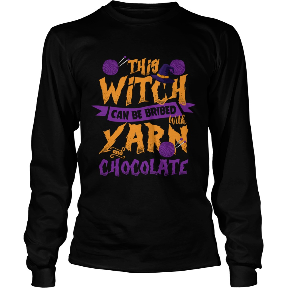 This Witch Can Be Bribed With Yarn And Chocolate Funny Knitting Crocheting Women Shirt LongSleeve