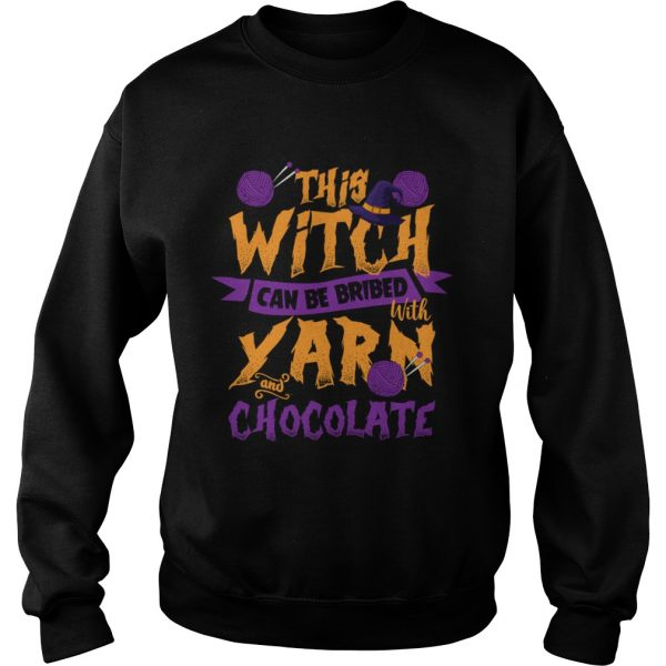 This Witch Can Be Bribed With Yarn And Chocolate Funny Knitting Crocheting Women Shirt Sweatshirt